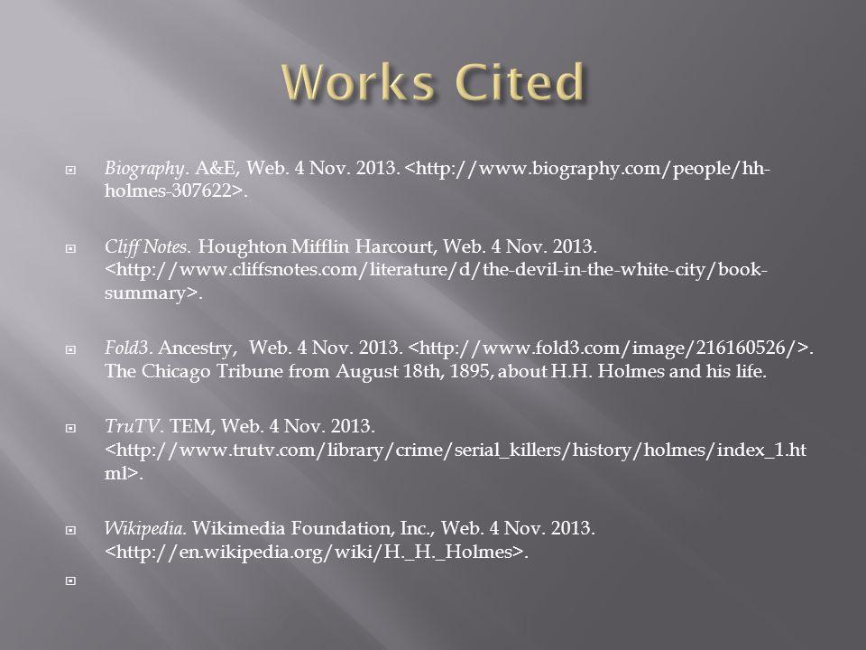  Biography. A&E, Web. 4 Nov. 2013..  Cliff Notes. Houghton Mifflin Harcourt, Web. 4 Nov. 2013..  Fold3. Ancestry, Web. 4 Nov. 2013.. The Chicago Tr