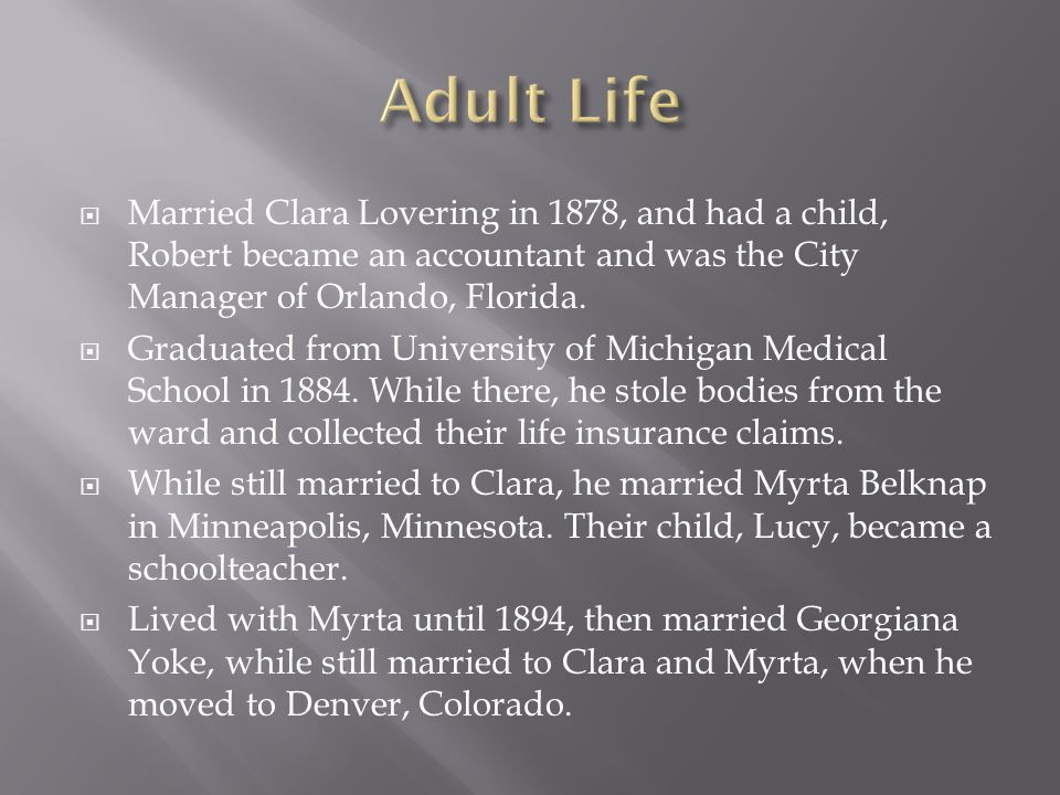  Married Clara Lovering in 1878, and had a child, Robert became an accountant and was the City Manager of Orlando, Florida.