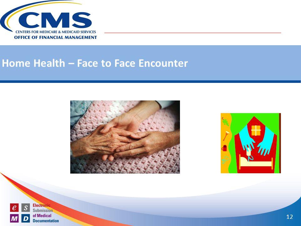 Home Health – Face to Face Encounter 12