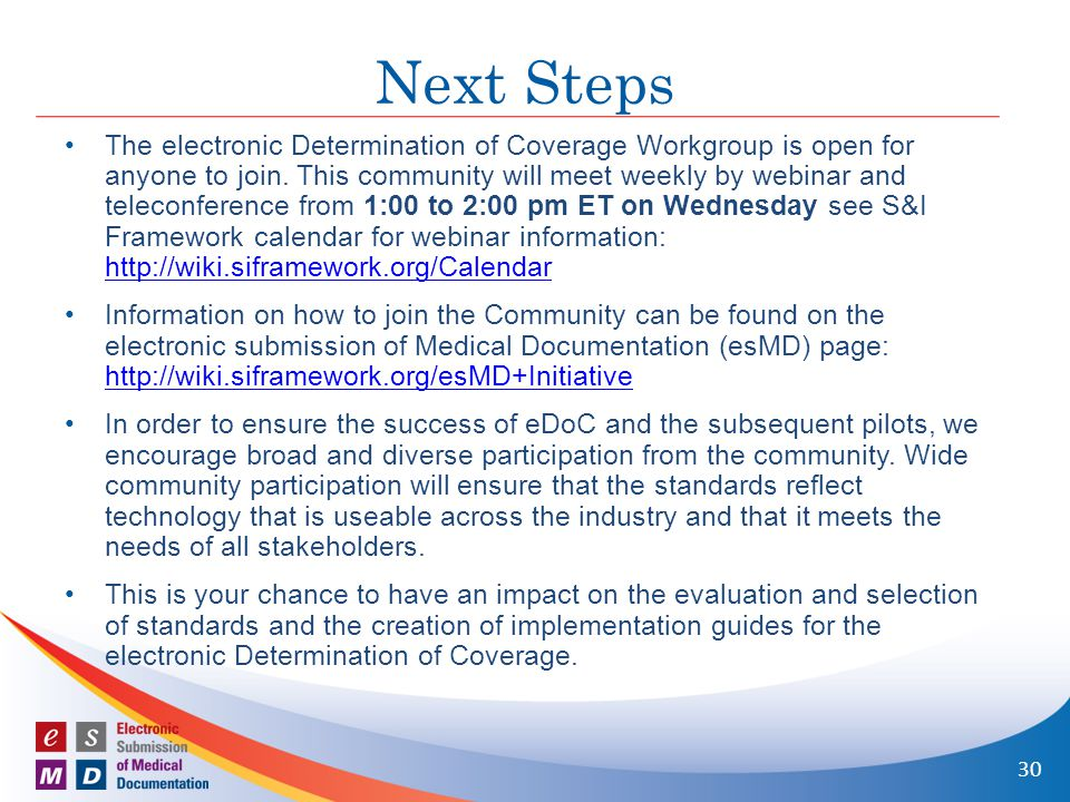 Next Steps The electronic Determination of Coverage Workgroup is open for anyone to join.
