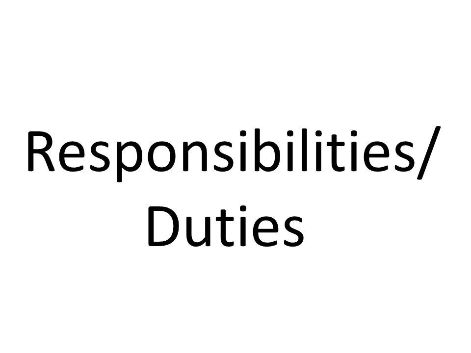 Responsibilities/ Duties