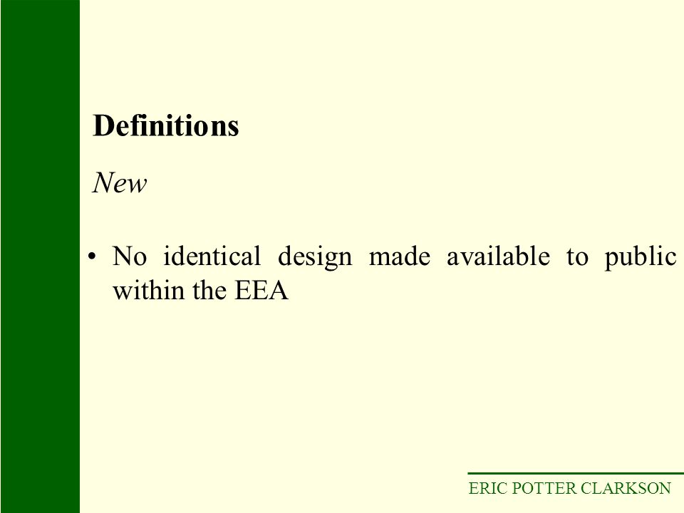 ERIC POTTER CLARKSON No identical design made available to public within the EEA New Definitions