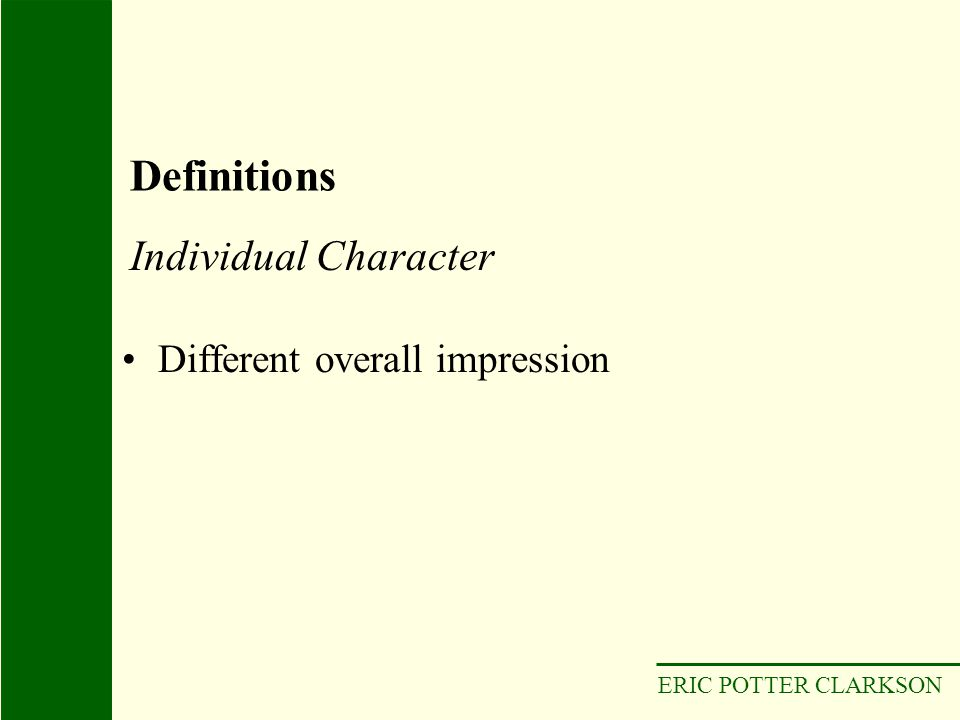 ERIC POTTER CLARKSON Different overall impression Individual Character Definitions