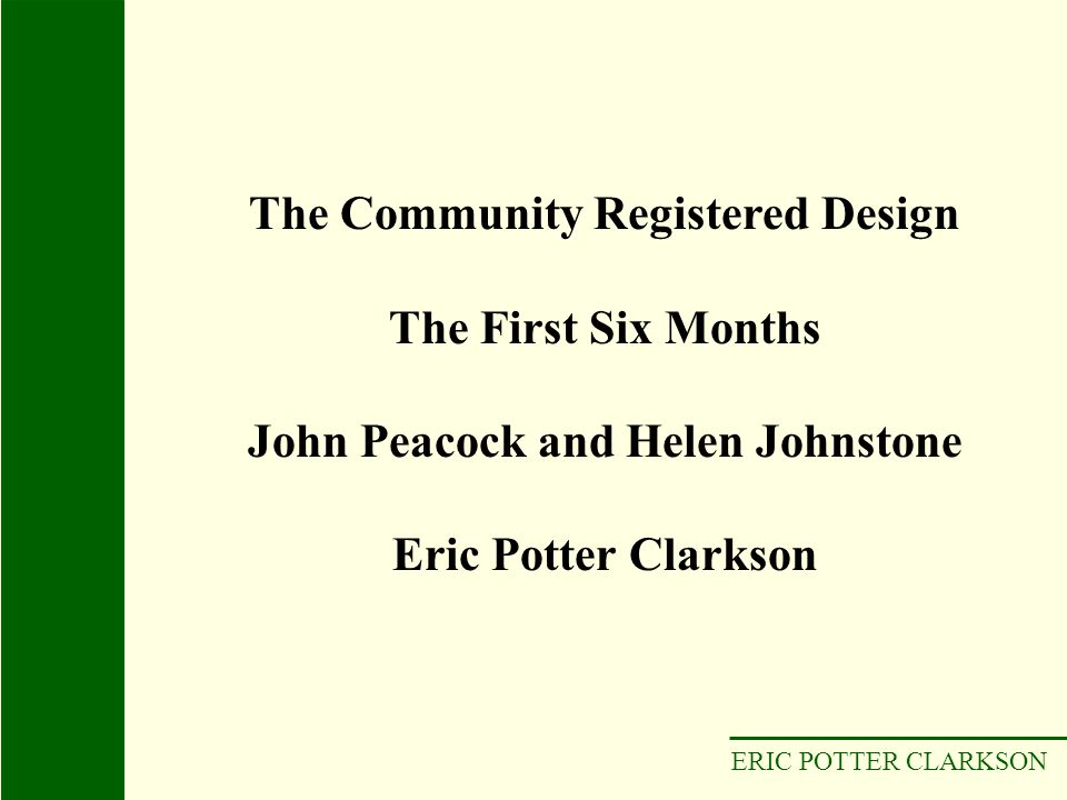 ERIC POTTER CLARKSON No confirmation copy is received Confirmation copy within 1 month RCD application by fax Receipt of original (over 2 months) Notification of deficiency (2 months) 01/05/200302/06/200330/08/2003 No date of filing Fourth case Application/representation sent by fax