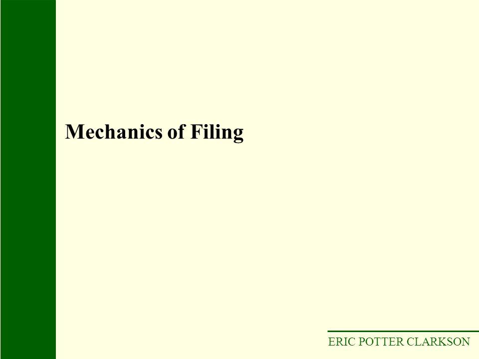 ERIC POTTER CLARKSON Mechanics of Filing
