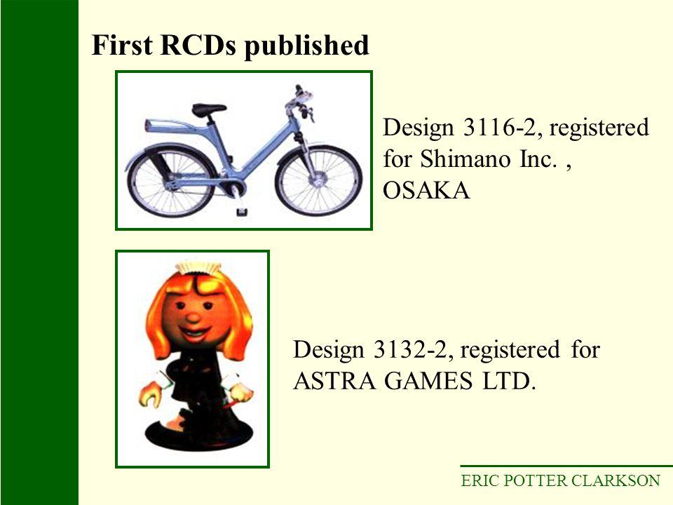 ERIC POTTER CLARKSON Design 3116-2, registered for Shimano Inc., OSAKA Design 3132-2, registered for ASTRA GAMES LTD. First RCDs published