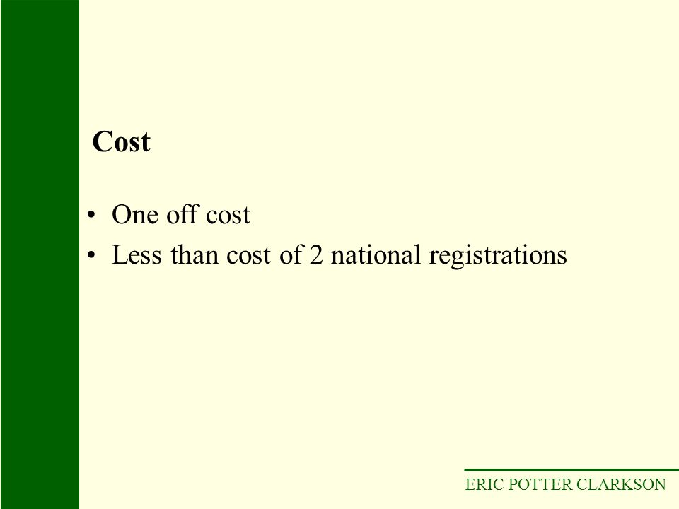 ERIC POTTER CLARKSON One off cost Less than cost of 2 national registrations Cost