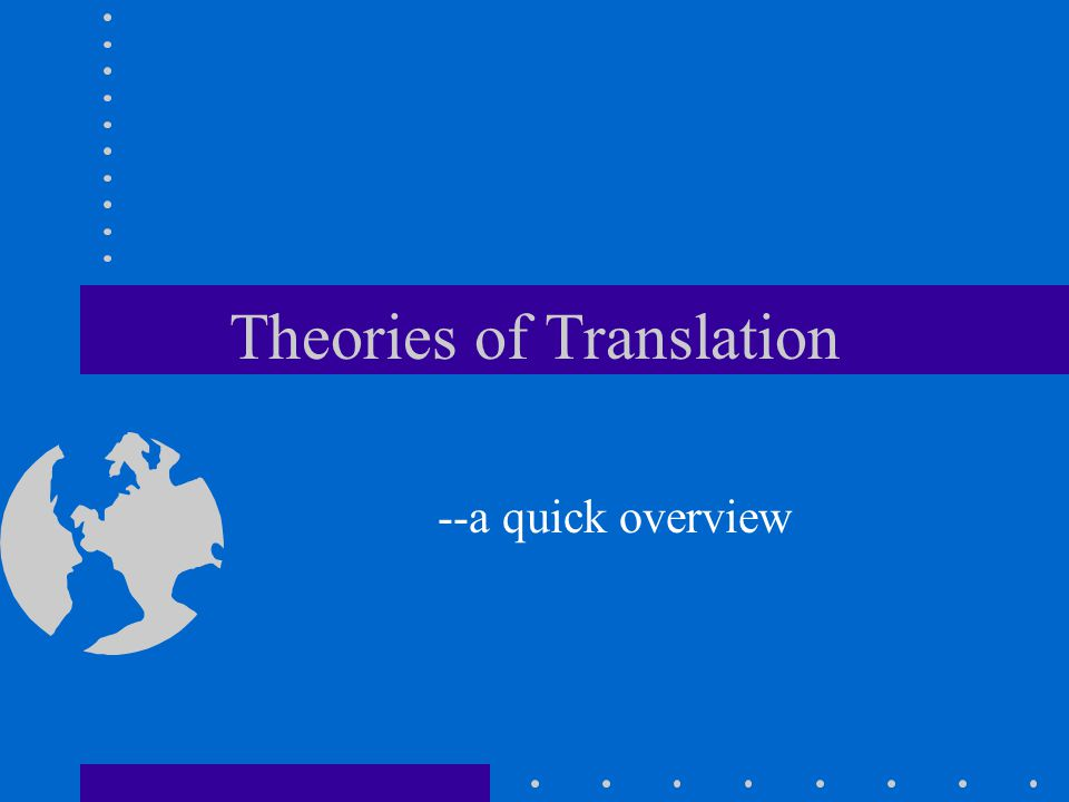 Theories of Translation --a quick overview