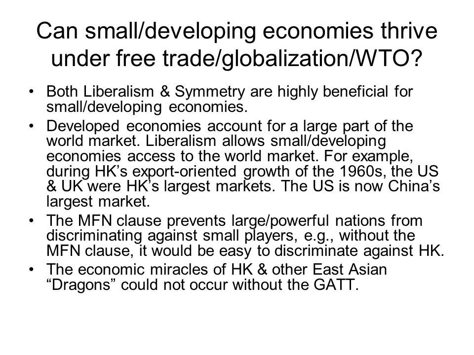 Can small/developing economies thrive under free trade/globalization/WTO? Both Liberalism & Symmetry are highly beneficial for small/developing econom