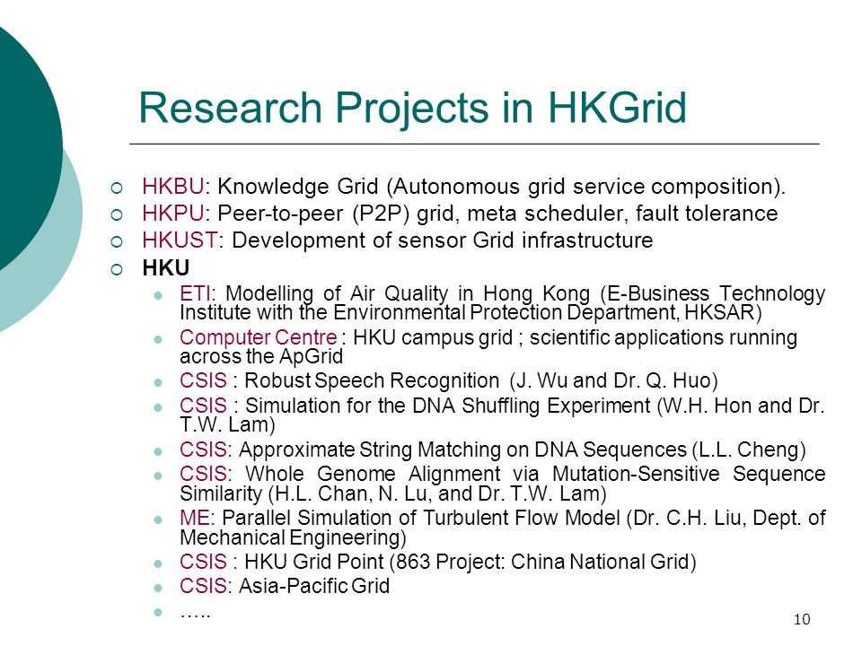 10 Research Projects in HKGrid  HKBU: Knowledge Grid (Autonomous grid service composition).