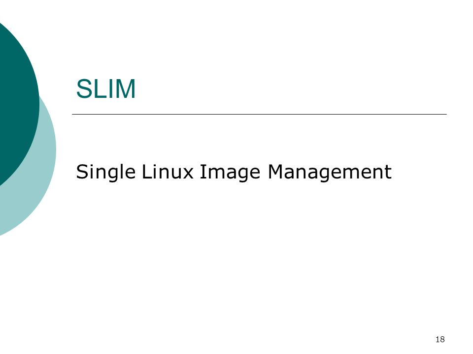 18 SLIM Single Linux Image Management