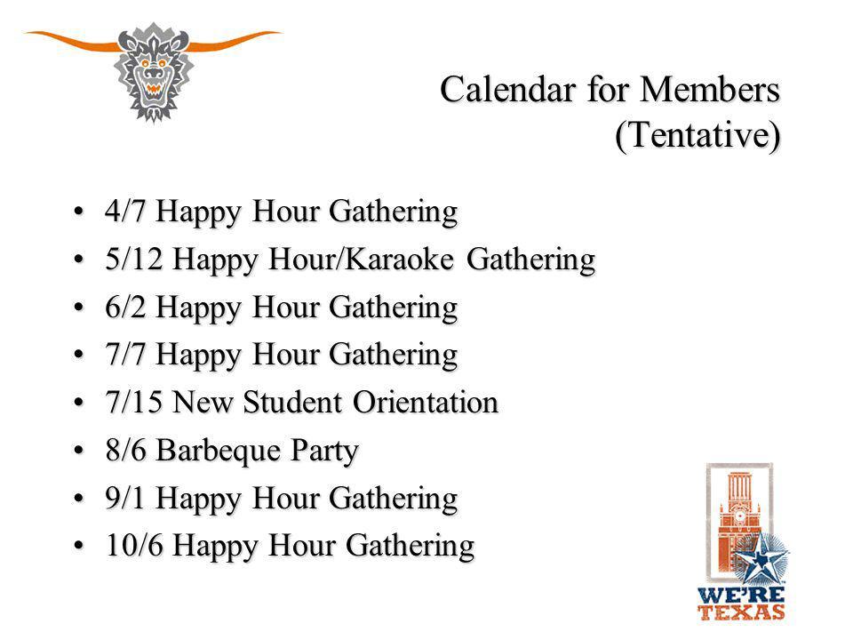 Calendar for Members (Tentative) 4/7 Happy Hour Gathering4/7 Happy Hour Gathering 5/12 Happy Hour/Karaoke Gathering5/12 Happy Hour/Karaoke Gathering 6/2 Happy Hour Gathering6/2 Happy Hour Gathering 7/7 Happy Hour Gathering7/7 Happy Hour Gathering 7/15 New Student Orientation7/15 New Student Orientation 8/6 Barbeque Party8/6 Barbeque Party 9/1 Happy Hour Gathering9/1 Happy Hour Gathering 10/6 Happy Hour Gathering10/6 Happy Hour Gathering