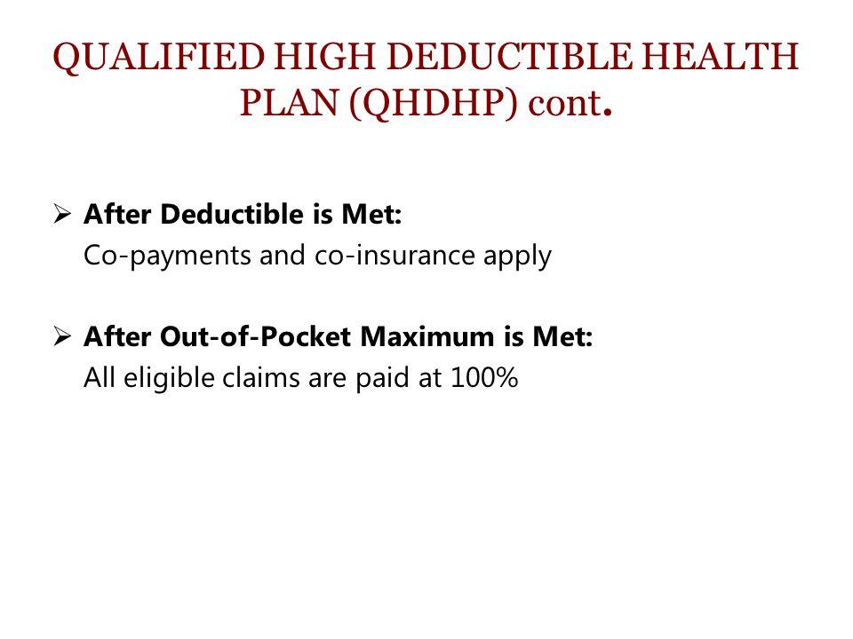 QUALIFIED HIGH DEDUCTIBLE HEALTH PLAN (QHDHP) cont.