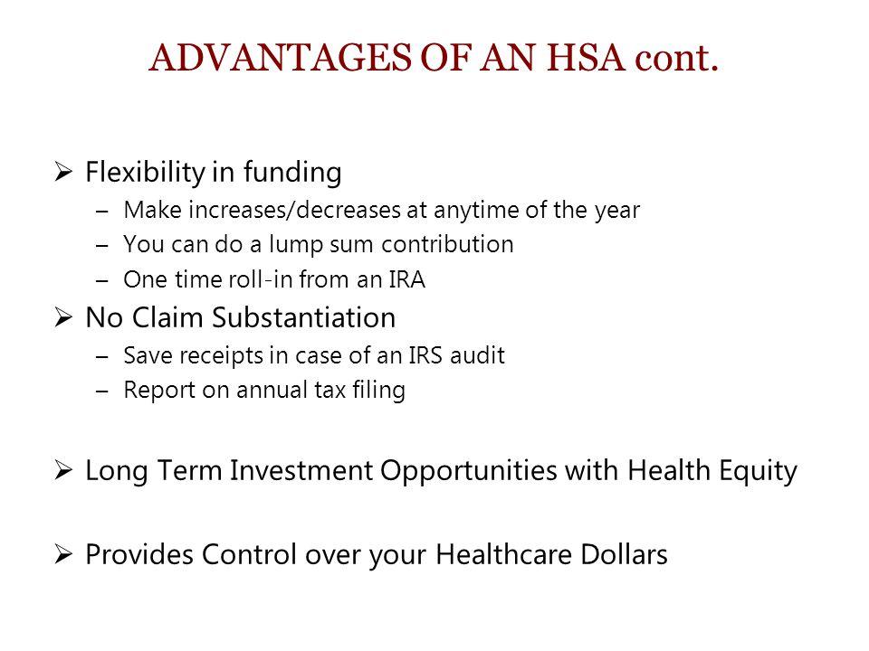 ADVANTAGES OF AN HSA cont.