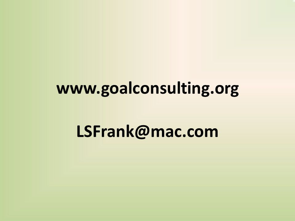 www.goalconsulting.org LSFrank@mac.com