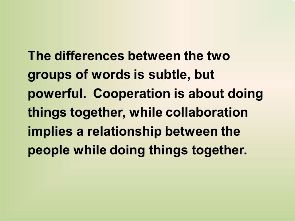 The differences between the two groups of words is subtle, but powerful.
