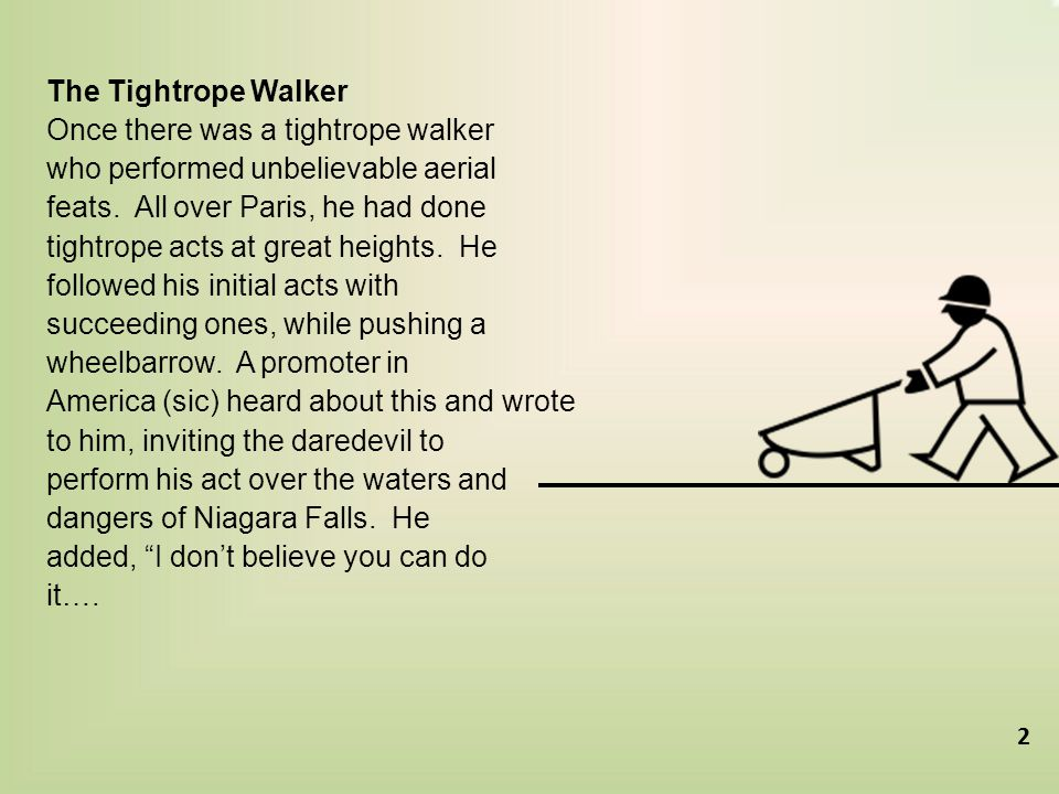 The Tightrope Walker Once there was a tightrope walker who performed unbelievable aerial feats.