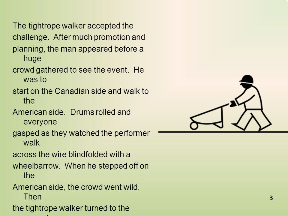 The tightrope walker accepted the challenge.