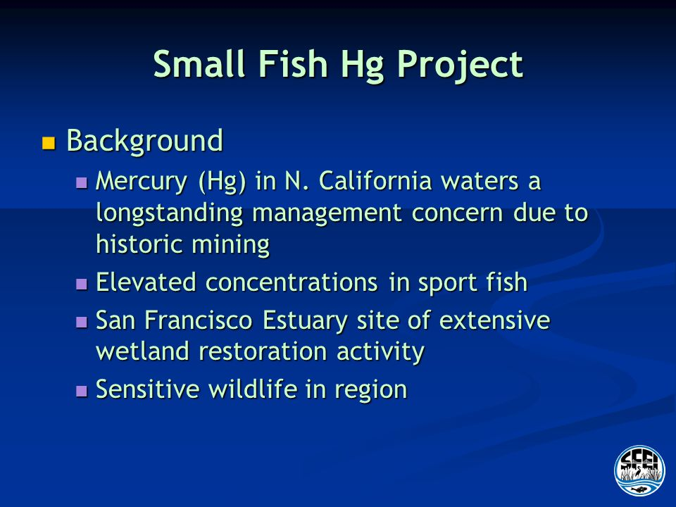 Small Fish Hg Project Background Background Mercury (Hg) in N.