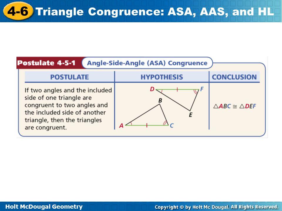 Holt McDougal Geometry 4-6 Triangle Congruence: ASA, AAS, and HL