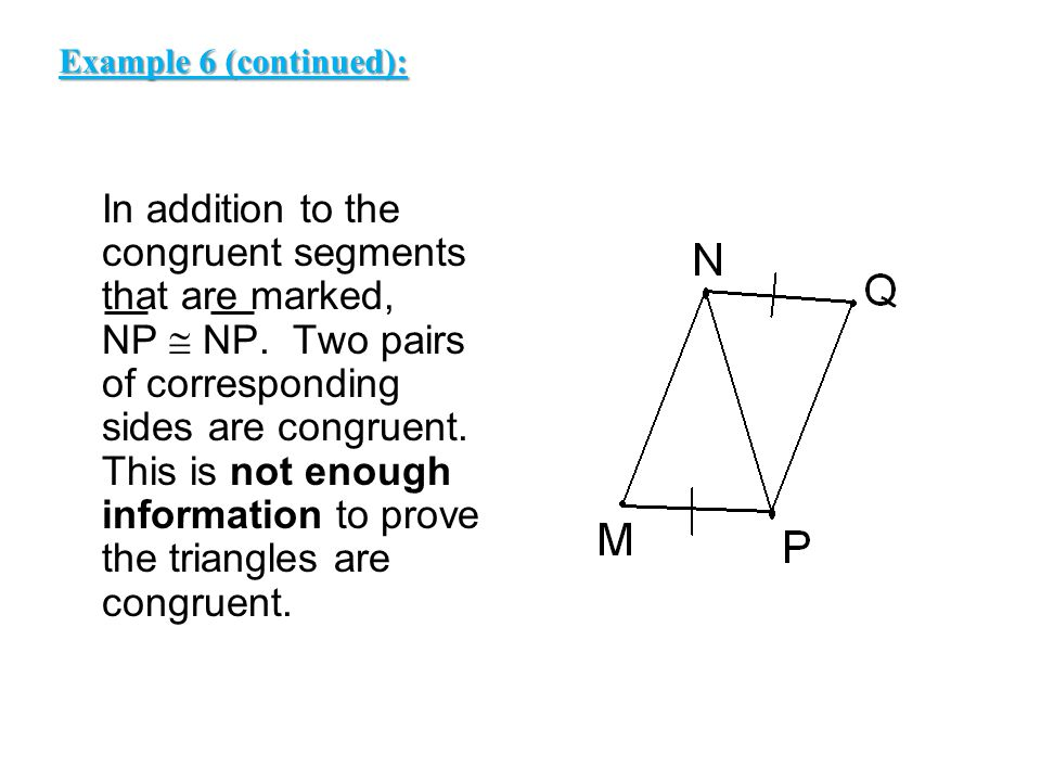 In addition to the congruent segments that are marked, NP  NP.