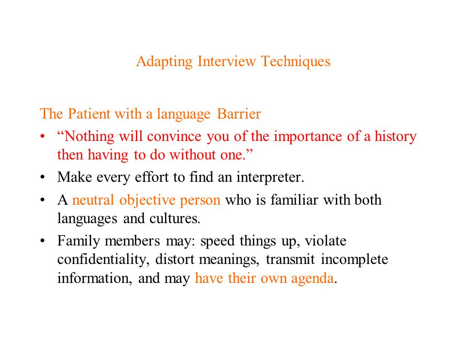 """Adapting Interview Techniques The Patient with a language Barrier """"Nothing will convince you of the importance of a history then having to do without"""