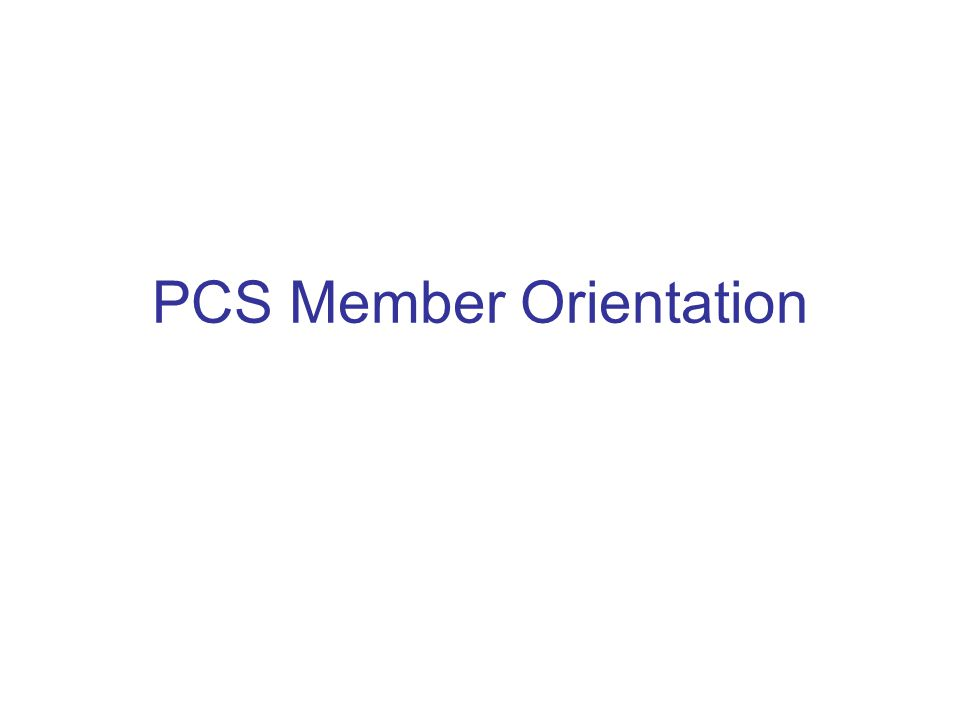 PCS Member Orientation