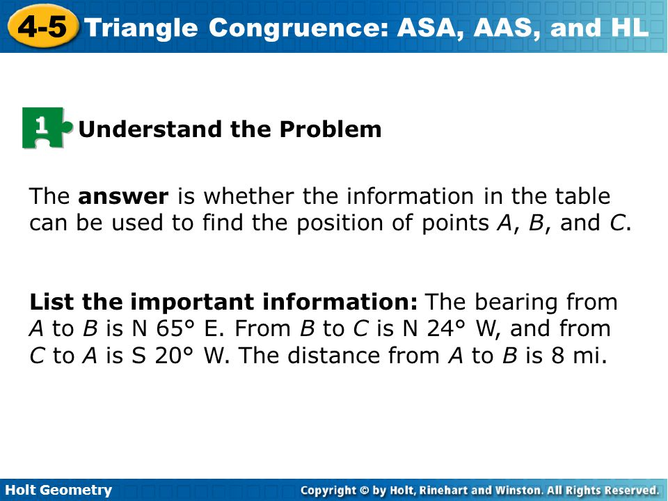 Holt Geometry 4-5 Triangle Congruence: ASA, AAS, and HL Check It Out.
