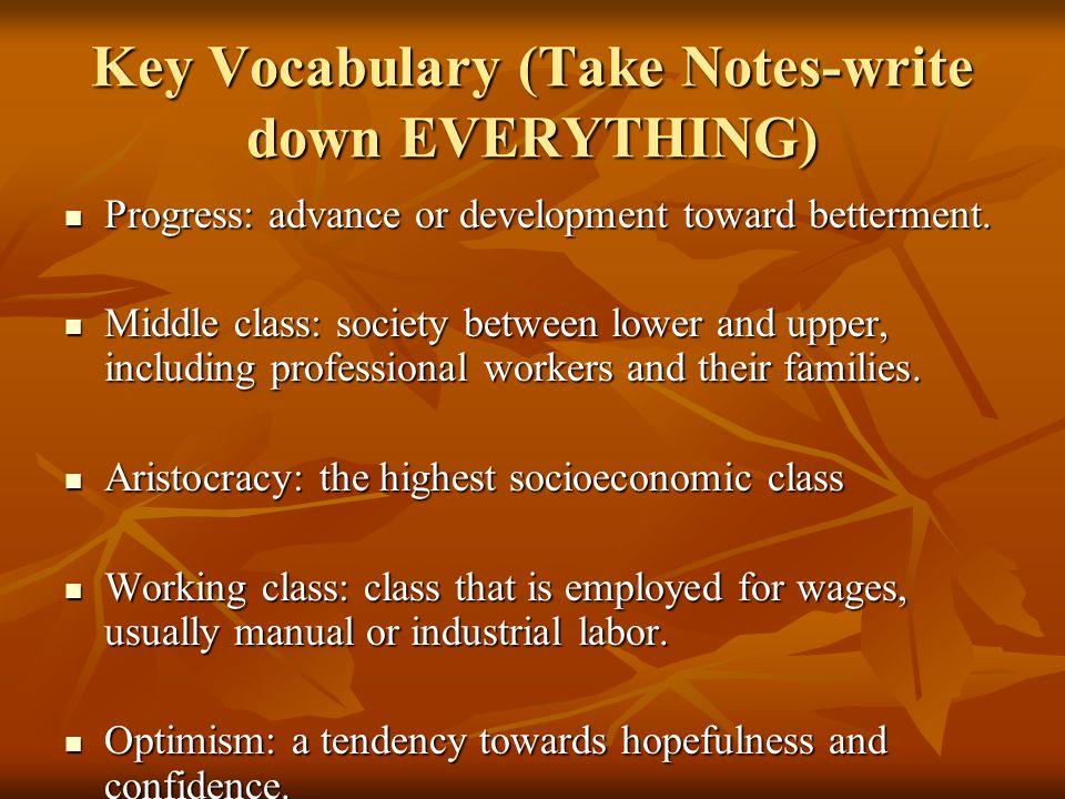Key Vocabulary (Take Notes-write down EVERYTHING) Progress: advance or development toward betterment. Progress: advance or development toward betterme