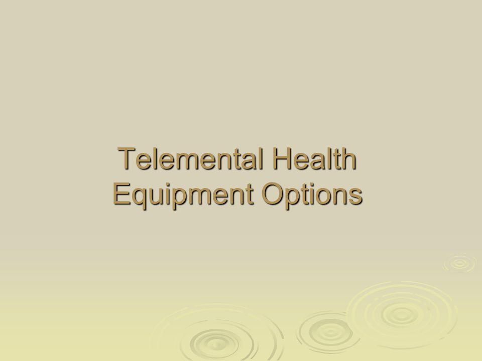 Telemental Health Equipment Options