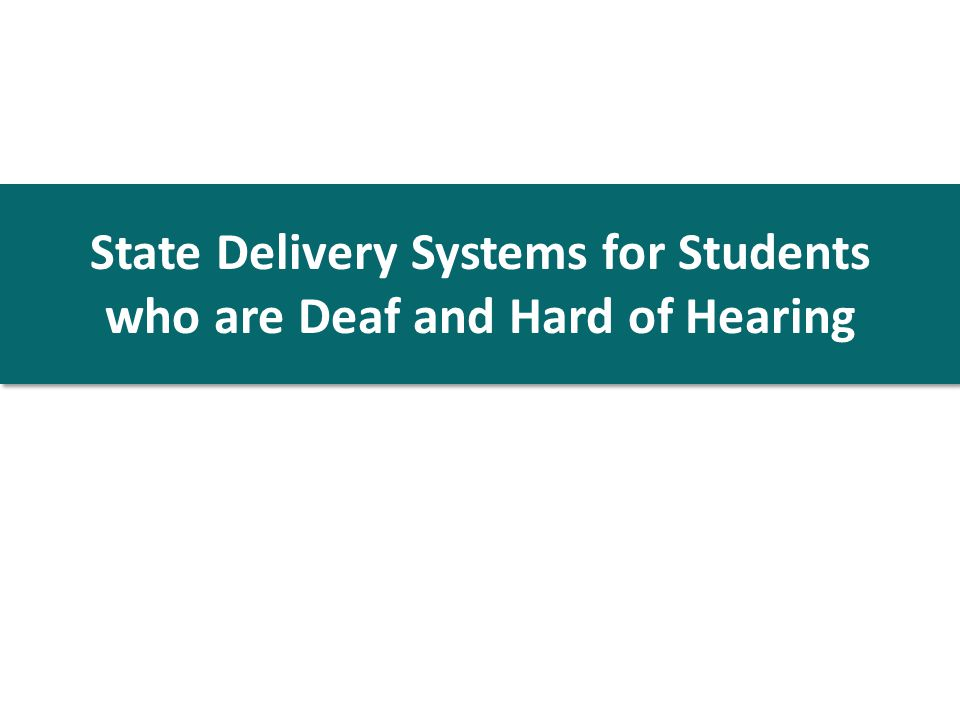 State Delivery Systems for Students who are Deaf and Hard of Hearing