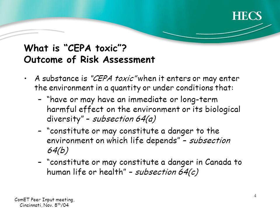4 ComET Peer Input meeting, Cincinnati, Nov. 8 th /04 What is CEPA toxic .