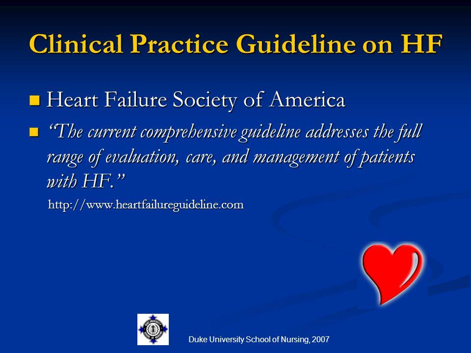 "Duke University School of Nursing, 2007 Clinical Practice Guideline on HF Heart Failure Society of America Heart Failure Society of America ""The curre"