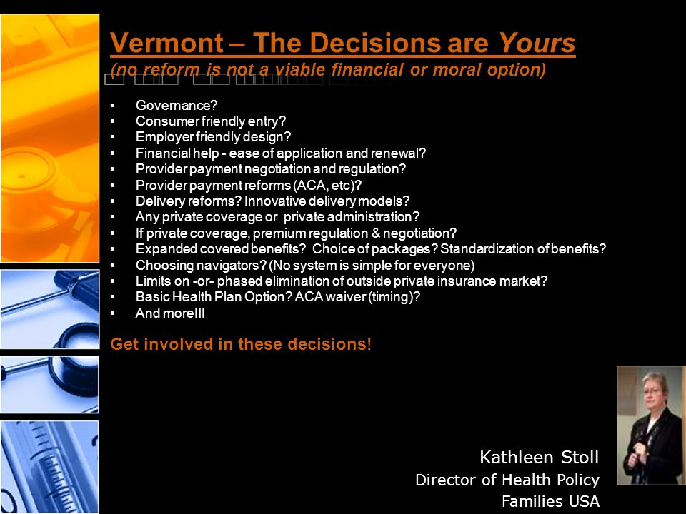Vermont – The Decisions are Yours (no reform is not a viable financial or moral option) Governance.