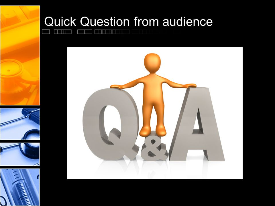 Quick Question from audience