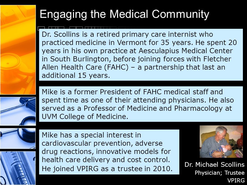 Engaging the Medical Community Dr.Michael Scollins Physician; Trustee VPIRG Dr.