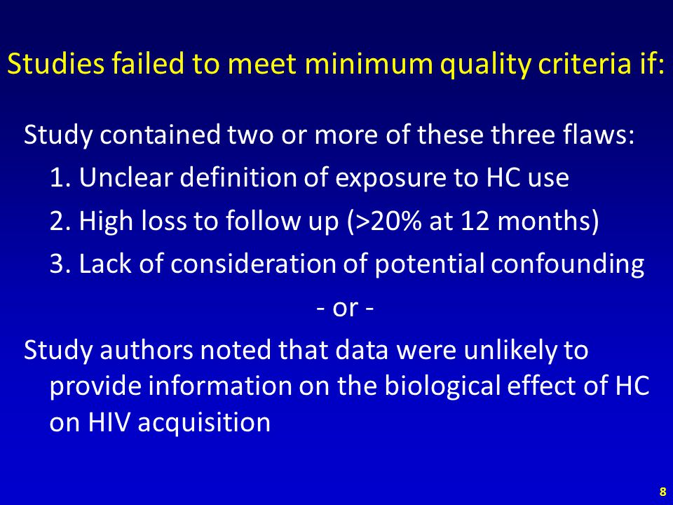Studies failed to meet minimum quality criteria if: Study contained two or more of these three flaws: 1.