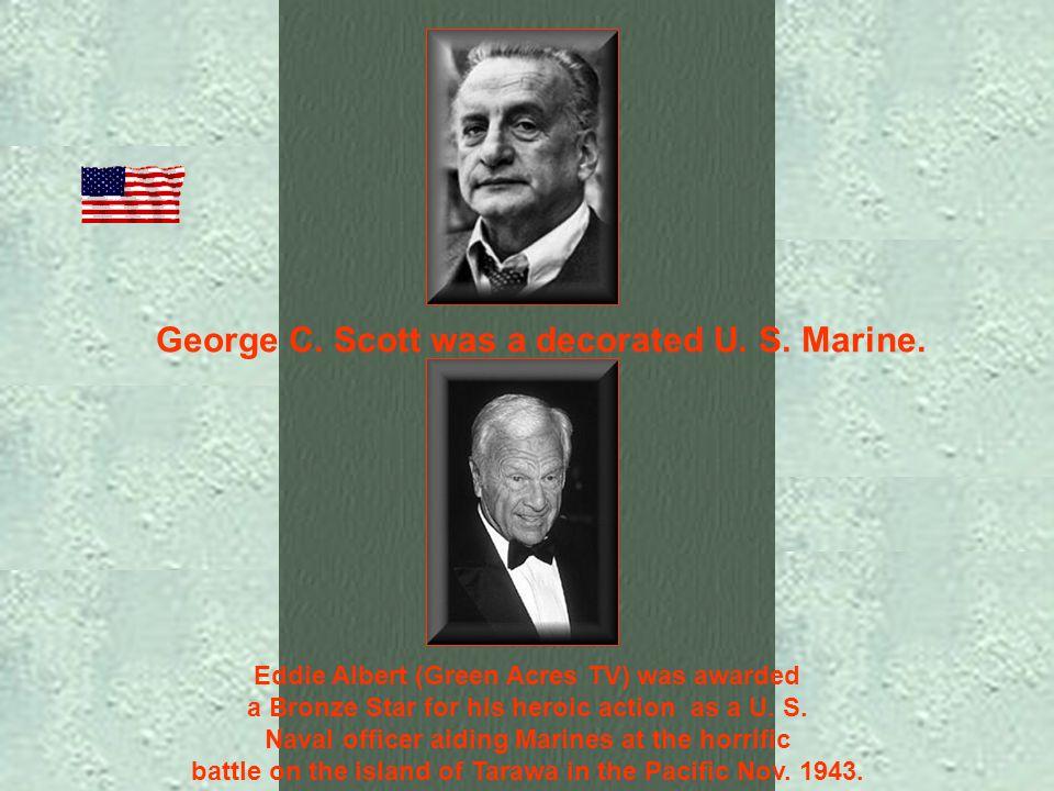 George C.Scott was a decorated U. S. Marine.