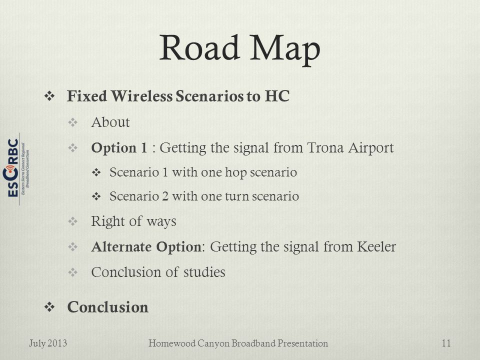Road Map  Fixed Wireless Scenarios to HC  About  Option 1 : Getting the signal from Trona Airport  Scenario 1 with one hop scenario  Scenario 2 w