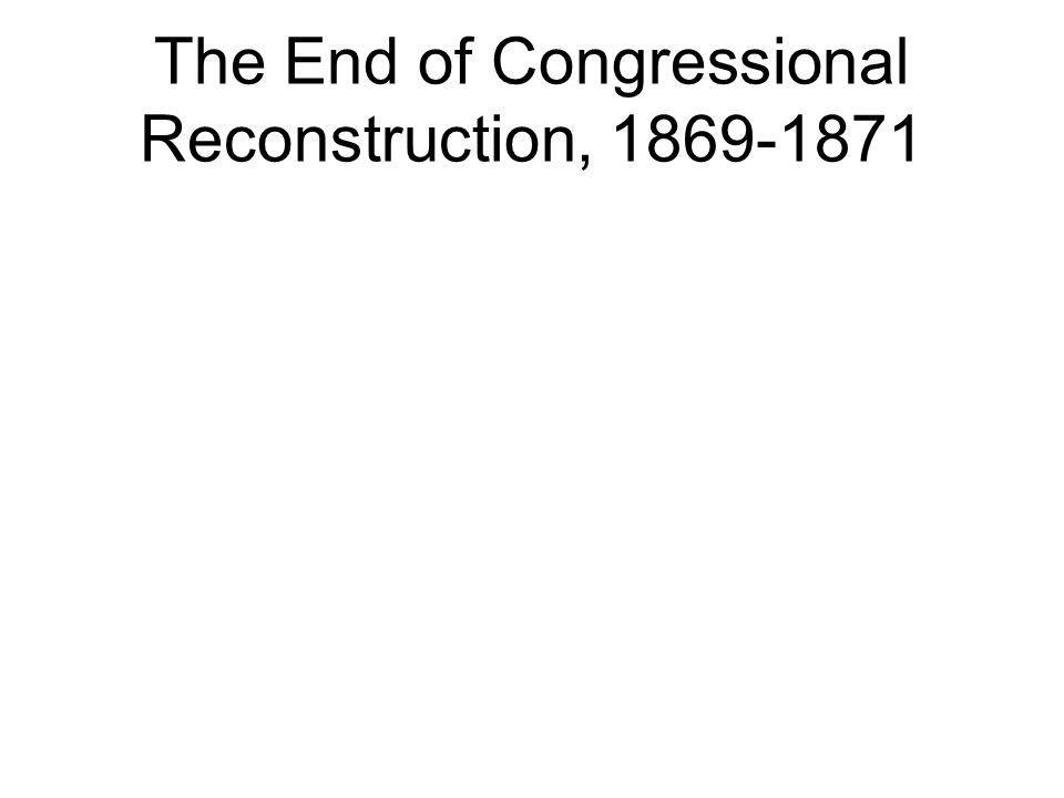 The End of Congressional Reconstruction, 1869-1871