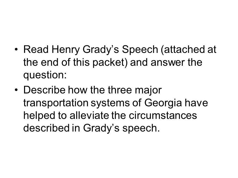Read Henry Grady's Speech (attached at the end of this packet) and answer the question: Describe how the three major transportation systems of Georgia