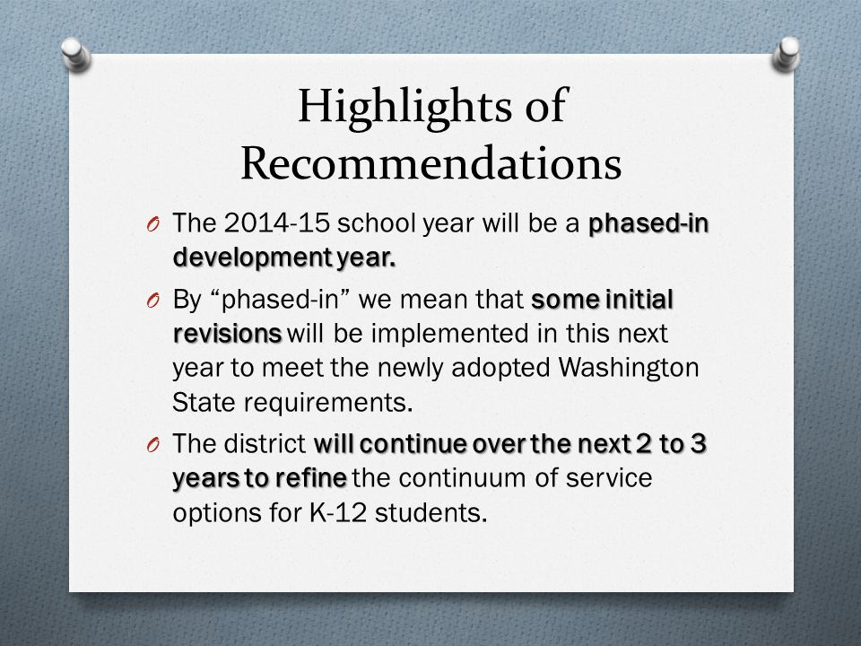Highlights of Recommendations phased-in development year.