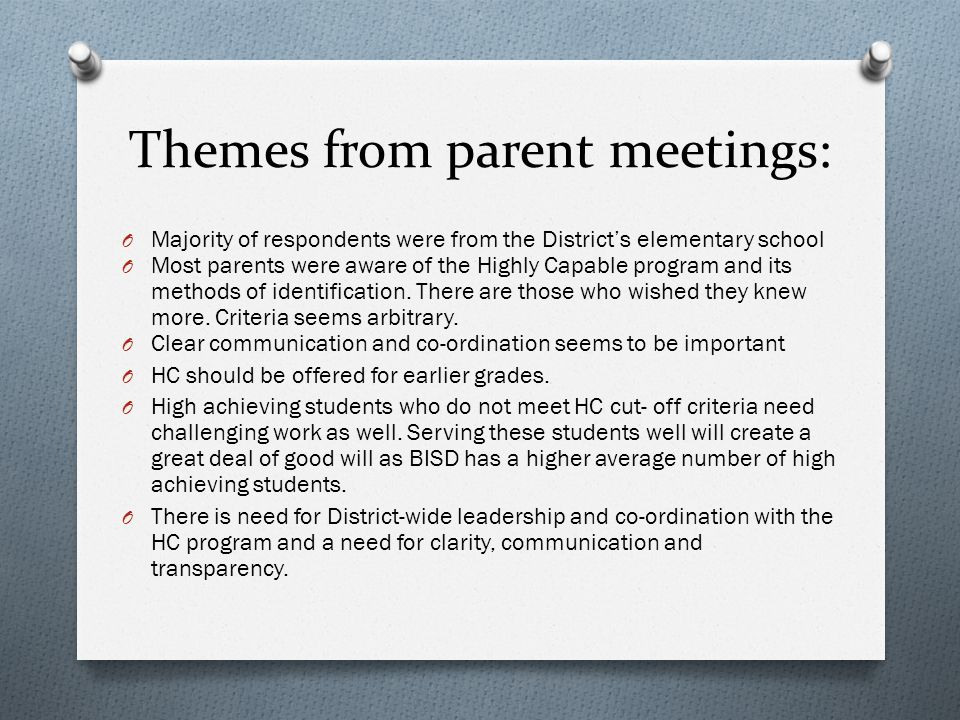 Themes from parent meetings: O General satisfaction with the overall teaching in BISD.