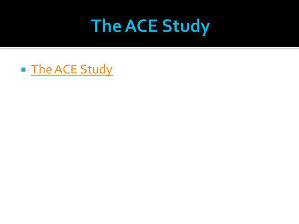  The ACE Study The ACE Study