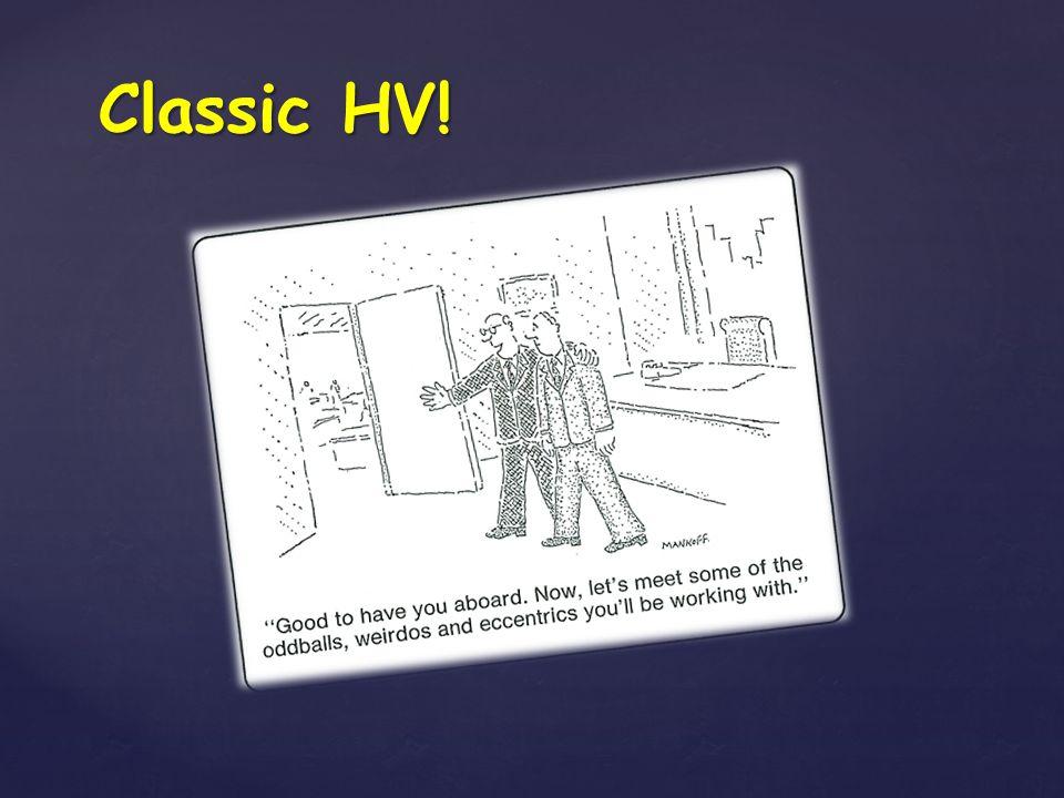 Classic HV!