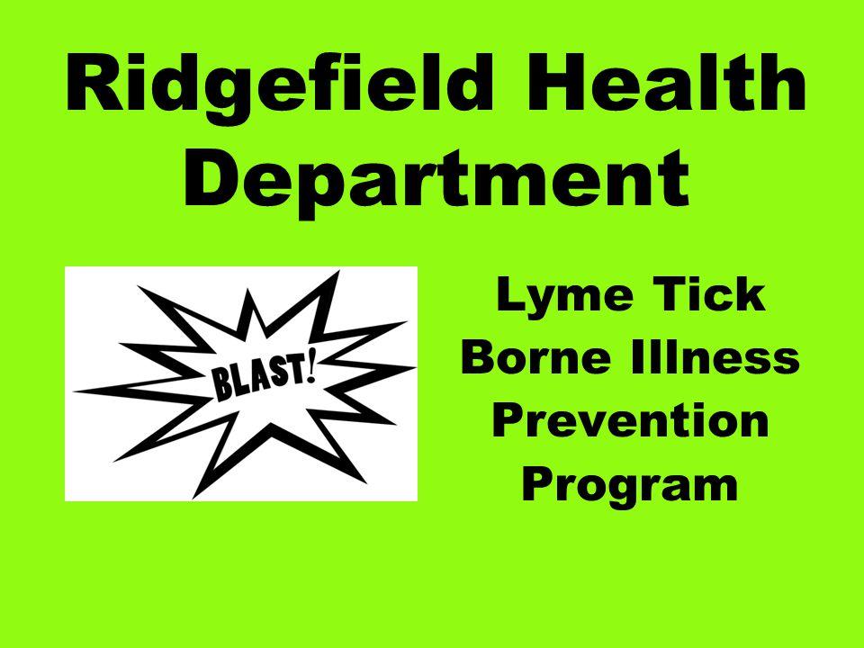 Ridgefield Health Department Lyme Tick Borne Illness Prevention Program