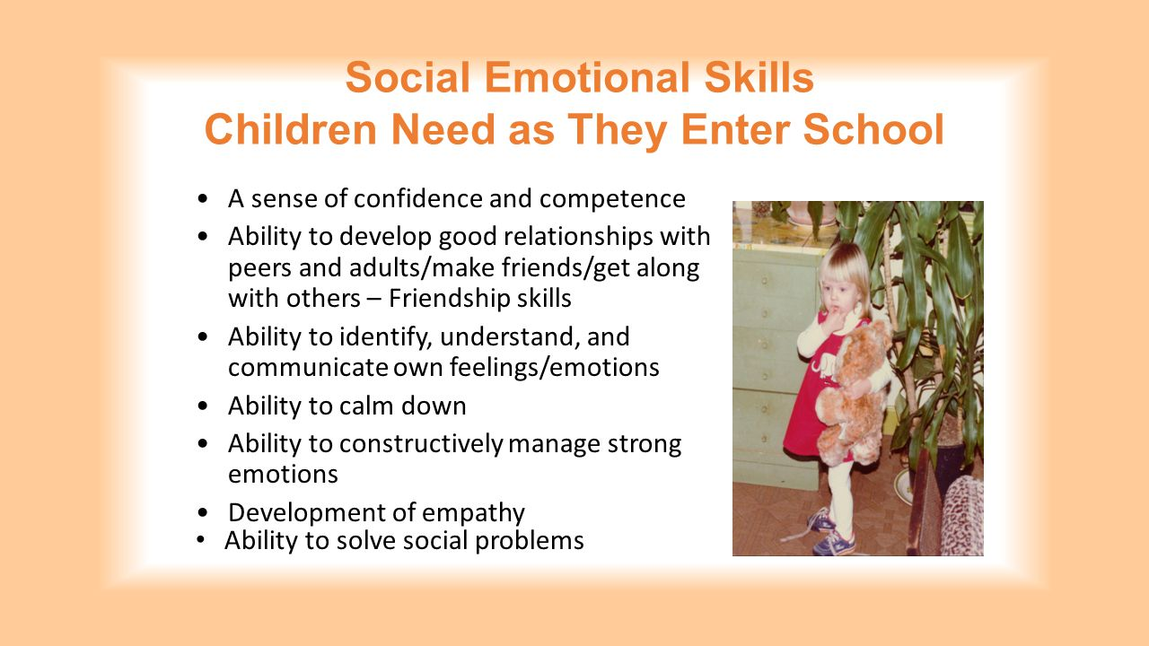 Promoting Social Emotional Competence Creating Supportive Environments Building Positive Relationships Social Emotional Teaching Strategies Individualized Intensive Interventions Professional Treatment Intentional Teaching of Social Skills Positive/Supportive Environment Children with persistent challenges 1-10 % of children Children at-risk 5-15% of children All children