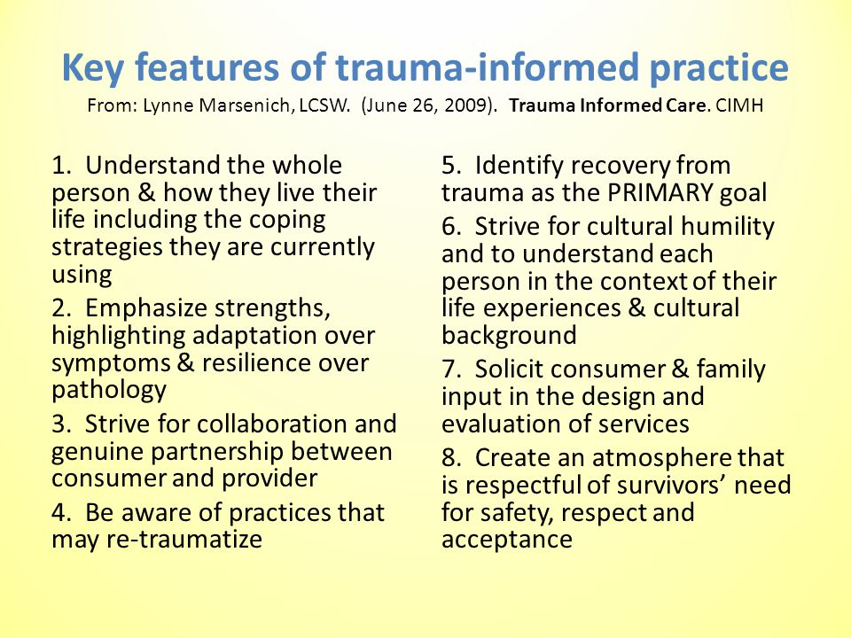 Key features of trauma-informed practice From: Lynne Marsenich, LCSW.
