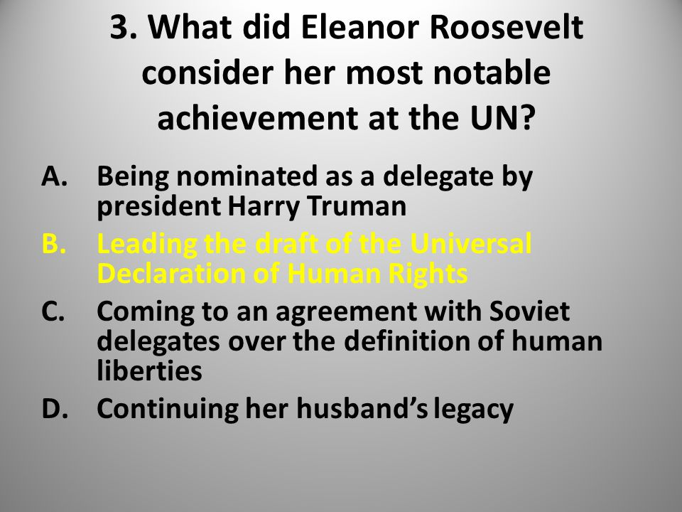 3. What did Eleanor Roosevelt consider her most notable achievement at the UN.