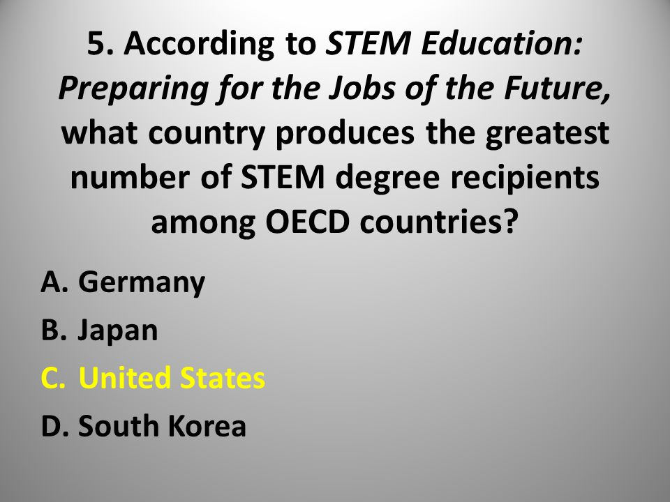 5. According to STEM Education: Preparing for the Jobs of the Future, what country produces the greatest number of STEM degree recipients among OECD c